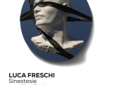 Luca Freschi | SINESTESIE - dal 31.01.2019 al 03.02.2019