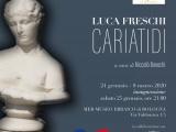 LUCA FRESCHI Cariatidi | sdal 24 gennaio al 8 marzo 2020